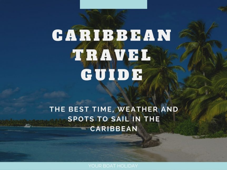 The best time weather and spots to sail in the caribbean for Best caribbean vacations in december