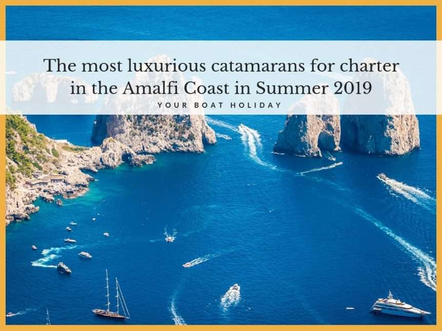 catamarans-for-charter-in-the-amalfi-coast-summer-2019