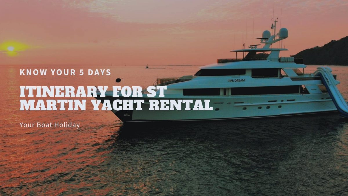 5-Day-Itinerary-for-St-Martin-Yacht-Rental
