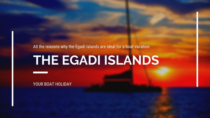 why-egadi-islands-are-ideal-for-boat-vacation