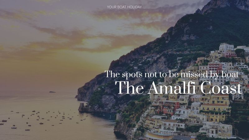 spots-not-to-be-missed-by-boat-amalfi-coast